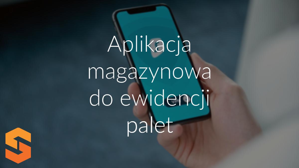 aplikacja magazynowa do ewidencji palet