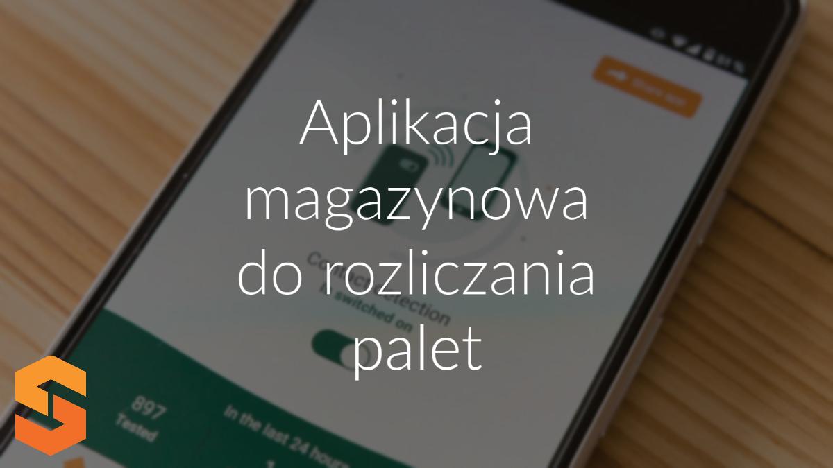 aplikacja magazynowa do rozliczania palet