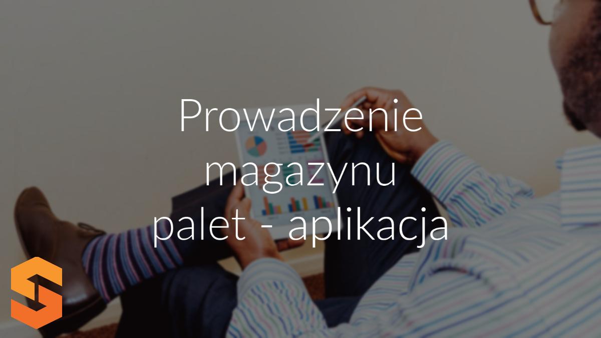 prowadzenie magazynu palet - aplikacja