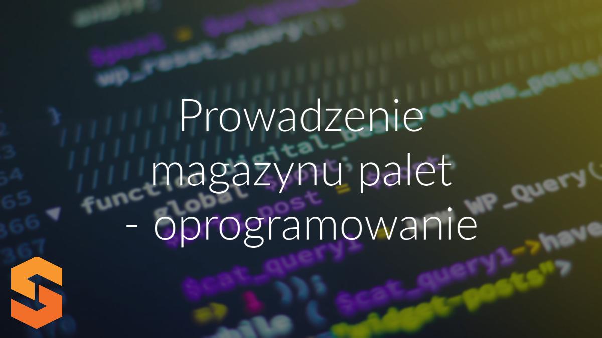 prowadzenie magazynu palet - oprogramowanie