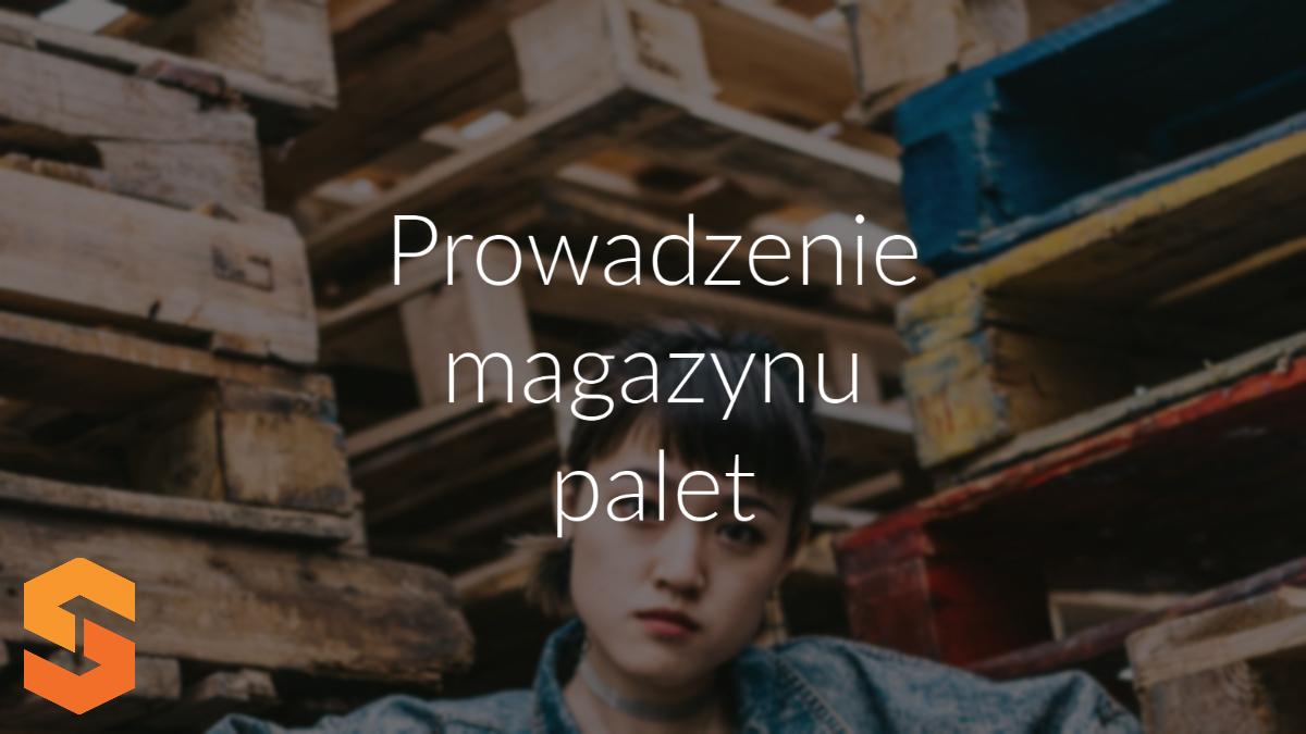 prowadzenie magazynu palet