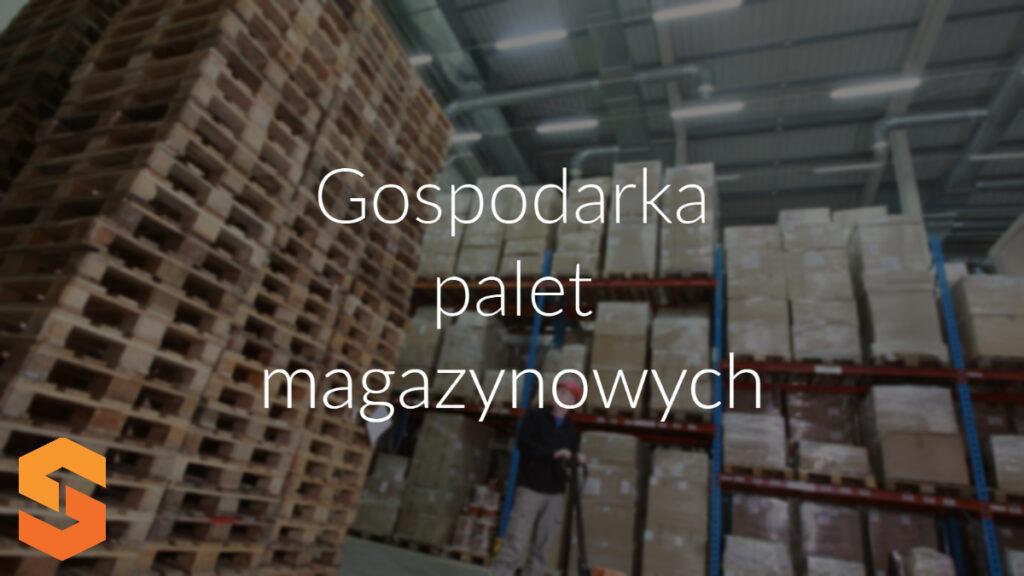 gospodarka palet magazynowych